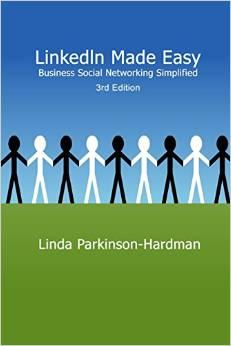 LinkedIn Made Easy by Linda Parkinson-Hardman